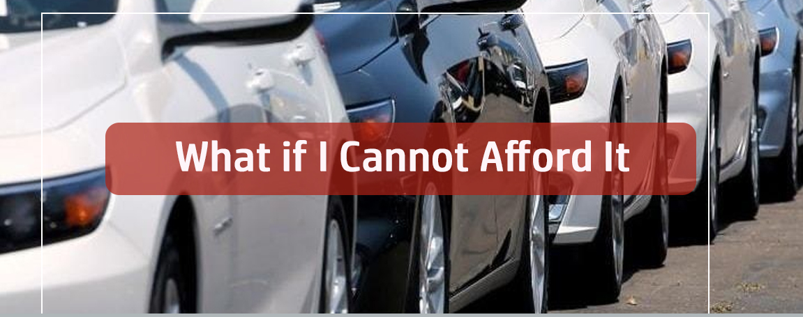 What if I Cannot Afford It