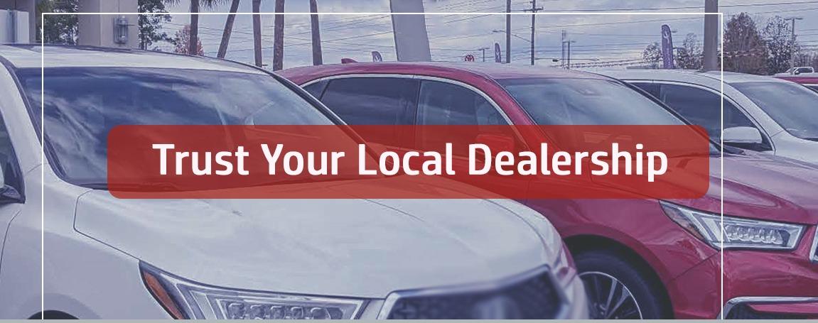 Trust Your Local Dealership